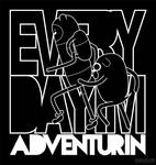 Every Day I'm Adventurin'