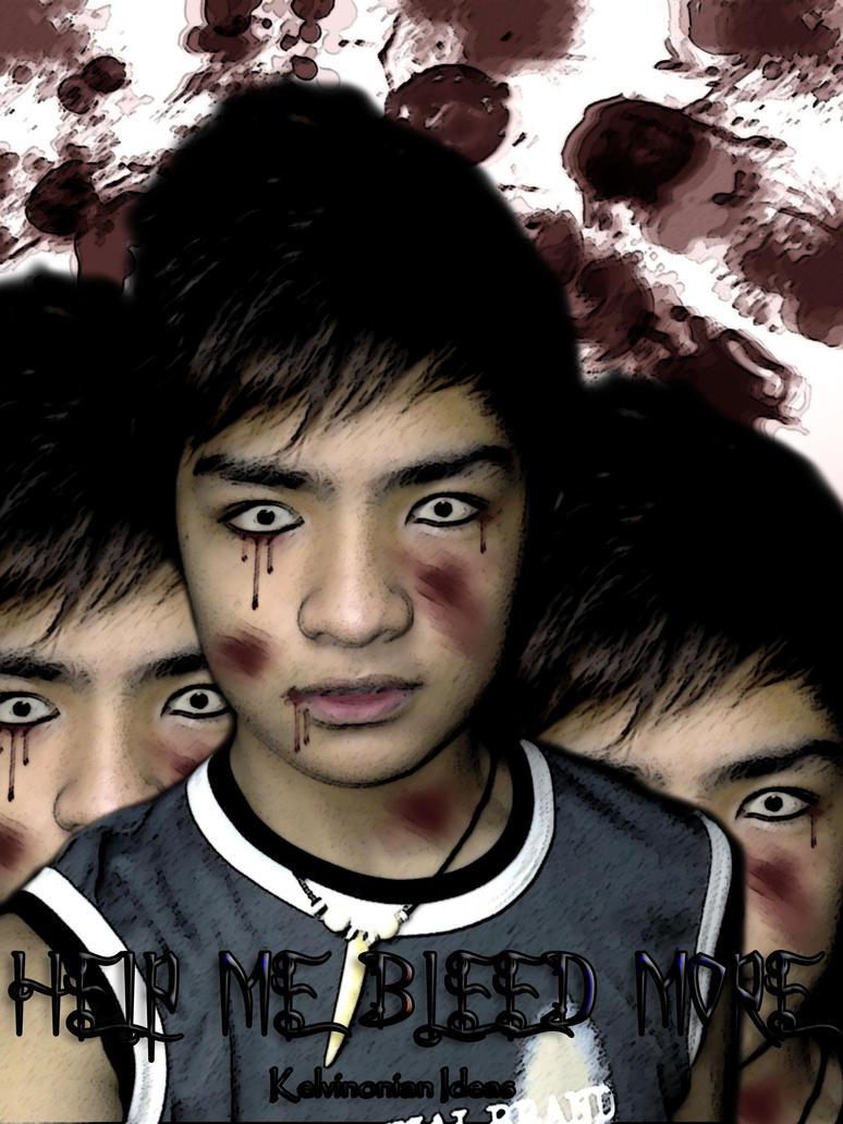 Help Me Bleed More by kELvinOnian-iDeaS