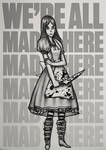 We're all mad here m a d  h e r e...
