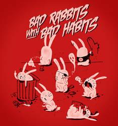 Bad Rabbits with Bad Habits