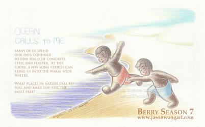 Berry Season 7 - Ocean calls to me.