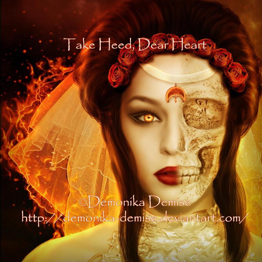 Take Heed, Dear Heart by DemonikaDemise