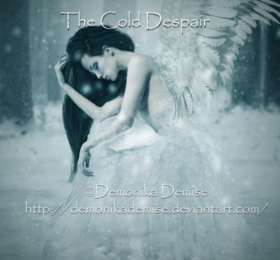 The Cold Despair by DemonikaDemise