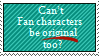 Fan Characters CAN be original
