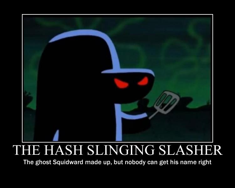Sash Ringing Hash Slinging Slasher
