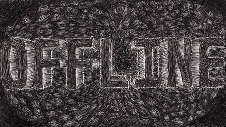 Offline by DorkyDoughnut