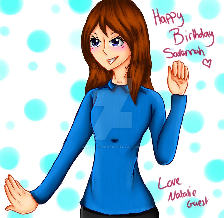 (GIFT) Happy Birthday Savannah by NatalieGuest