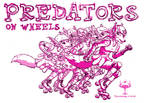 Predators on wheels...