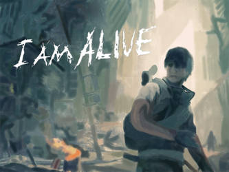 I am Alive by MisogiProductions