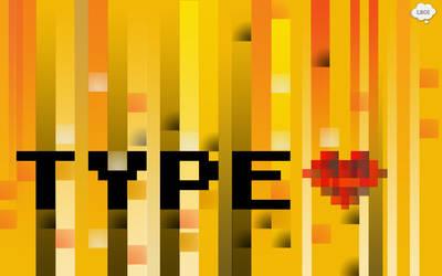 Type Love Typography Wallpaper by littleboxofideas