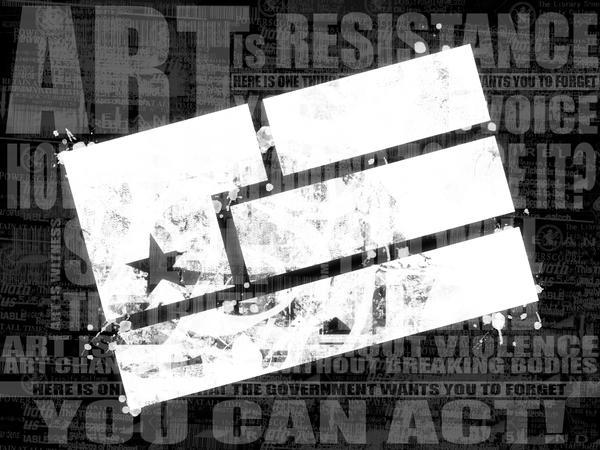 Art Is Resistance - Year Zero by Stillbored
