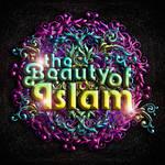 The Beauty of Islam