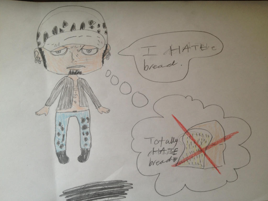 Trafalgar Law HATE bread by ABURAMEFANFOREVER