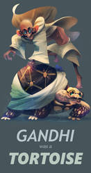 Gandhi was a Tortoise by galgard