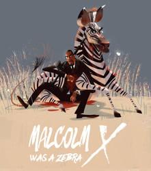 Malcolm X was a Zebra by galgard