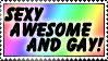 Sexy, Awesome, and Gay Stamp by Hazel-Almonds