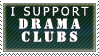 I Support Drama Clubs by Finalrobo101