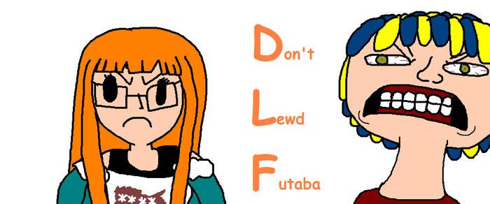 Don't lewd Futaba