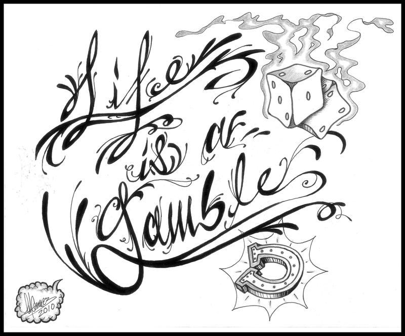 Lifes A Gamble Tattoo Designs
