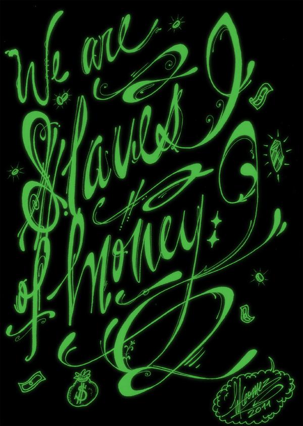 Slaves of Money by Insanemoe