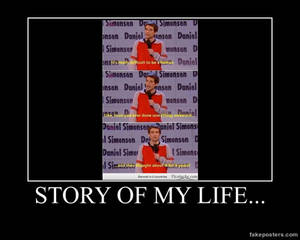Demotivational Poster- Story of My Life...
