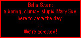 Bella gonna save us all. by AntiBellaSwan