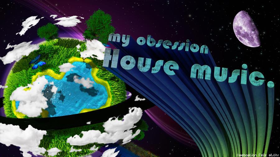 My obsession house music by beav art on deviantart for House music art