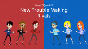 S1E41, New Trouble Making Rivals