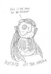 Potato Of The Opera