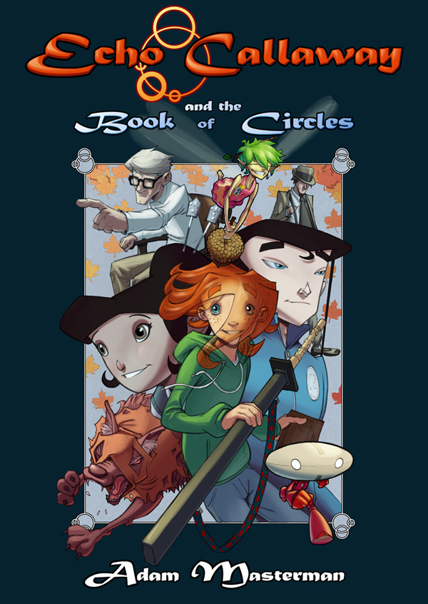 Echo Callaway and the Book of Circles by AdamMasterman
