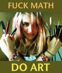 Fuck Math Do Art