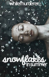 Snowflakes in summer | Wattpad Cover by Alakita