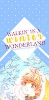 Walkin' in a Winter Wonderland. by daydreaam