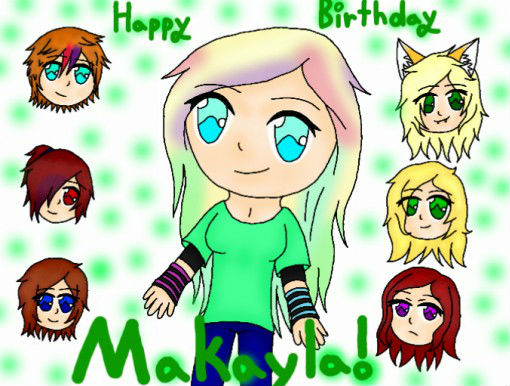 Happy Birthday Makayla!! (picture 2/2) by Faith03071