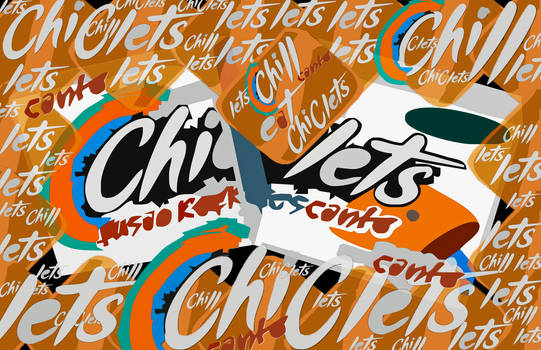 Lets chill, eat chiclets
