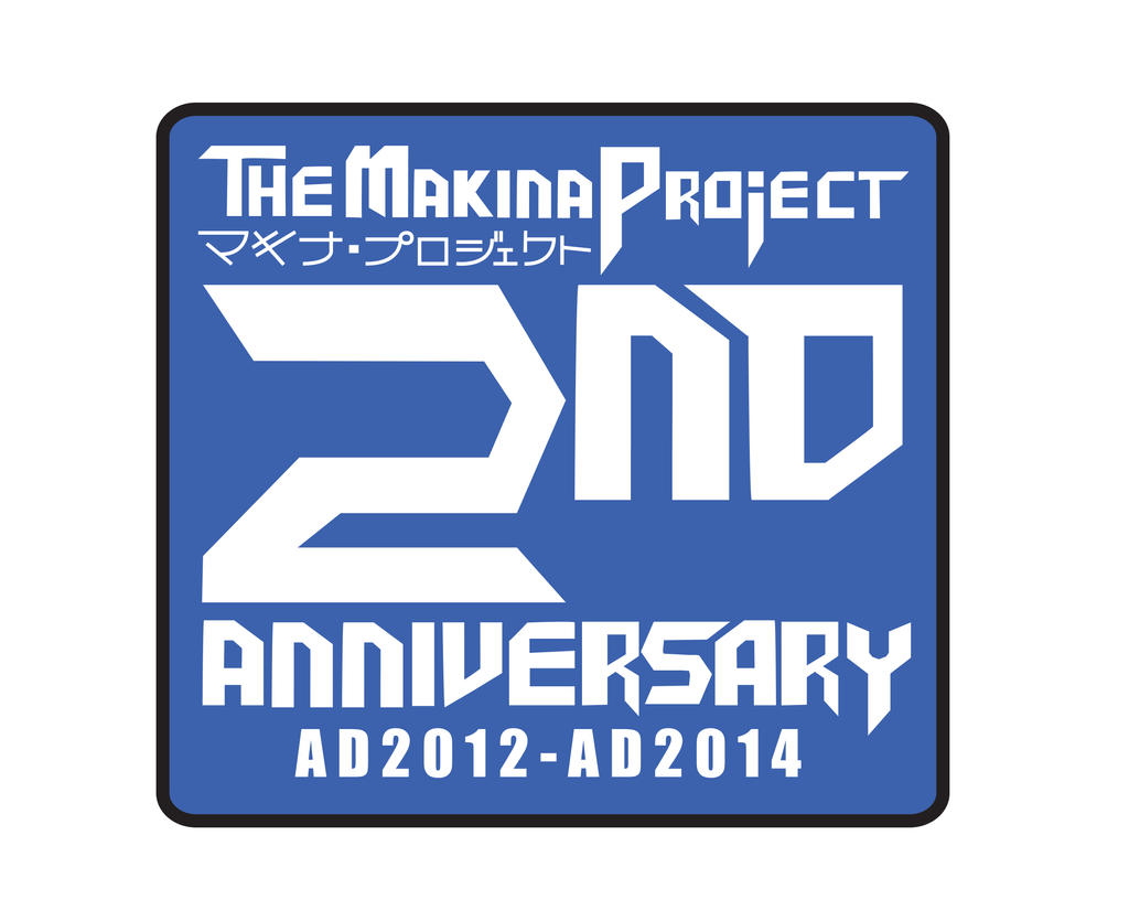THE MAKINA PROJECT 2nd Anniversary by KuroiKai-tmk