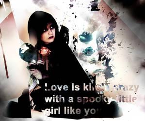 love is kinda crazy by GodlikeMcx