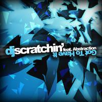 dj scratchin' - got to have it