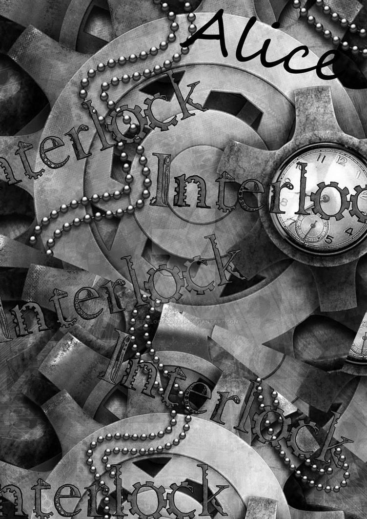 Interlocked- Alice by InterlockMaster