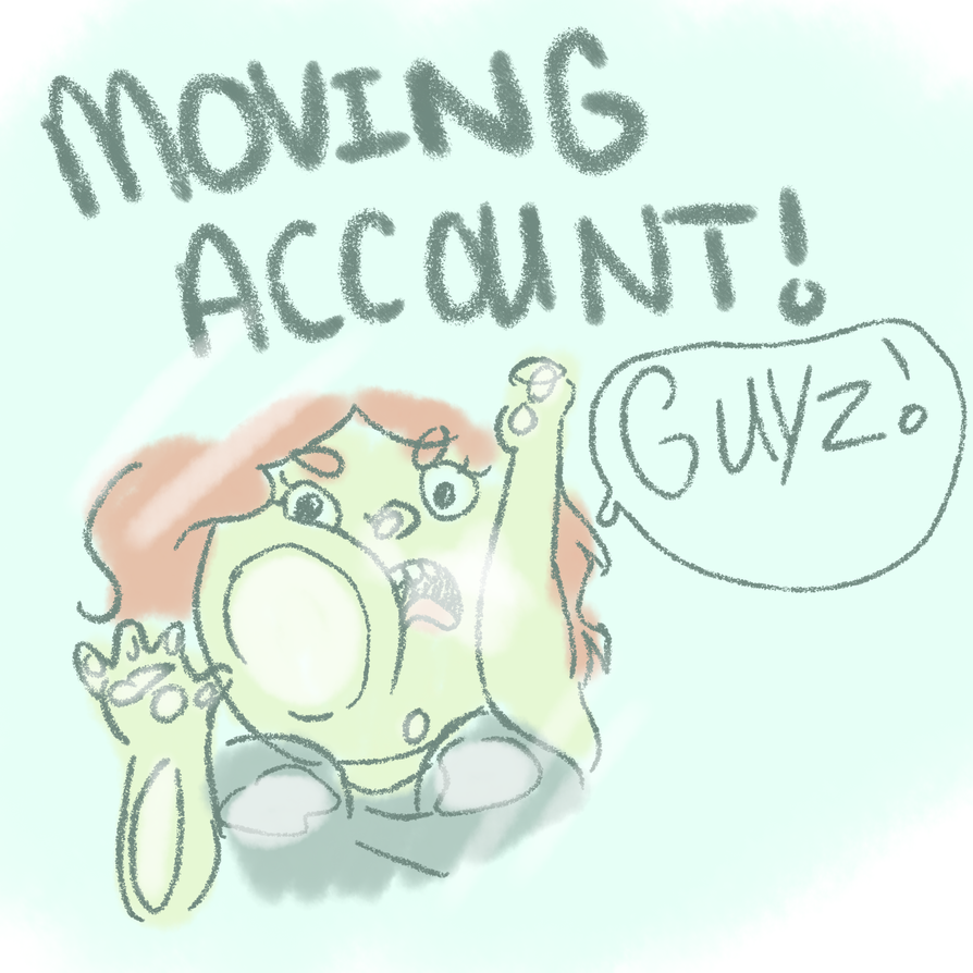MOVING TO NEW ACCOUNT by KatieePandaa