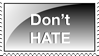 Don't HATE by Isa81