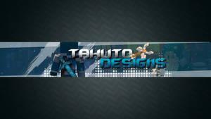 TakutoDesigns - Youtube Banner Revamp -