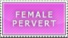 Female Pervert by Zephyr-Stamp