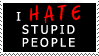 I Hate Stupid People by Zephyr-Stamp