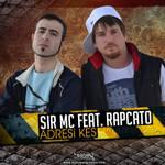 Sir Mc Feat. Rapcato - Adresi Kes