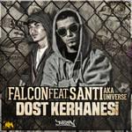 Santi feat. Falcon - Dost K..