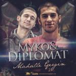 Myko Feat. Diplomat - Mahalle Gergin