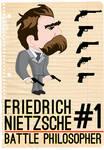 Friedrich Nietzsche : Battle Philosopher #1