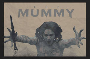 The Mummy (2017) - Promotional Poster by truillusionstudios