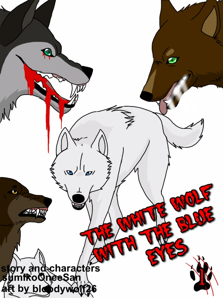 The White Wolf With The Blue Eyes Volume 1 Cover By Bloodywolf26 On Deviantart
